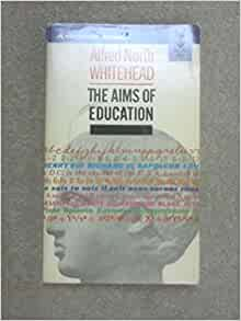 alfred north whitehead the aims of education and other essays Read download the aims of education and other essays | pdf books | by alfred north whitehead pdf free donwload here.