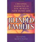 Blended Families: Creating Harmony as You Build a New Home Lifeby Maxine Marsolini