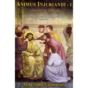 Animus Injuriandi - I (Desire to Offend) (Collection Eli, Eli, lamma sabacthani?, Volume II)