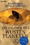 Die Erlöser des Wüstenplaneten: Roman - Brian Herbert, Kevin J. Anderson