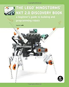 The LEGO MINDSTORMS NXT 2.0 Discovery Book: A Beginner's Guide to Building and Programming Robots by No Starch Press