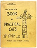 Old Possums Book of Practical Cats 1st Edition