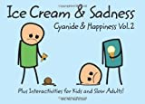 Rob, Dave, Matt, Kris D. Cyanide and Happiness: Ice Cream and Sadness by D., Rob, Dave, Matt, Kris [28 October 2010]