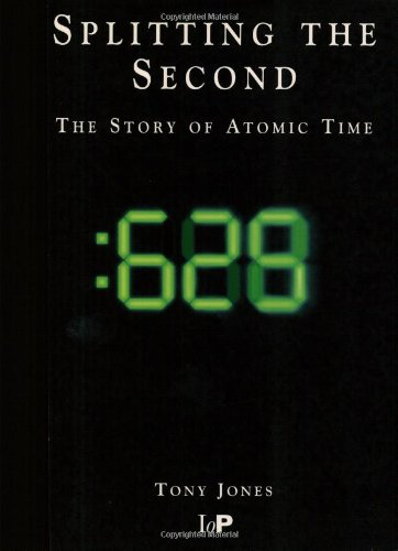 Splitting The Second: The Story Of Atomic Time