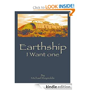 Earthship I Want One - Mickael Reynolds
