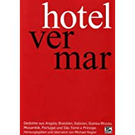 hotel ver mar: Gedichte aus Angola, Brasilien, Galicien, Guinea-Bissau, Mosambik, Portugal und São Tomé e Príncipe...