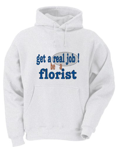 get a real job! be a florist Adult Hooded Sweatshirt 2X