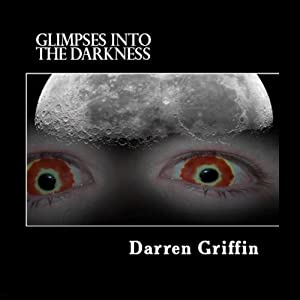 Glimpses Into the Darkness Audiobook