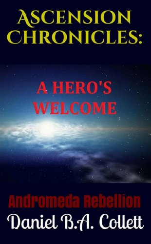 andromeda-rebellion-book-1-a-heros-welcome-ascension-chronicles-english-edition