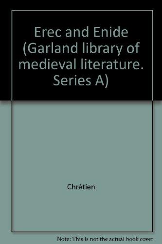 Chretien De Troyes: Eric Und Enide (Garland Library of Medieval Literature, Vol. 25, Series A)
