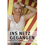 """Ins Netz gegangen: Partnersuche im Internet: Mein Online-Tagebuchvon """"Judith Alwin"""""""