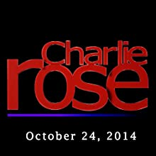 Charlie Rose: Oscar de la Renta, Ben Bradlee, Bob Woodward, Carl Bernstein, and Laura Poitras, October 24, 2014  by Charlie Rose Narrated by Charlie Rose