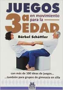 Juegos en movimiento para la 3ra Edad (Spanish Edition): Bärbel
