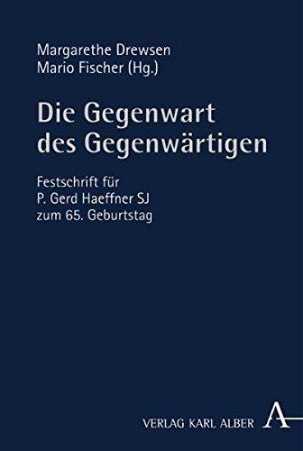 die-gegenwart-des-gegenwartigen-festschrift-fur-p-gerd-haeffner-sj-zum-65-geburtstag