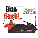 Bite Back: A No Nonsense Guide To Beating Bed Bugs At Their Own Game ~ Mr. Scott Linde