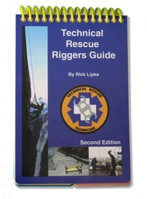 Technical Rescue Riggers Guide, 2nd Edition, by Rick Lipke