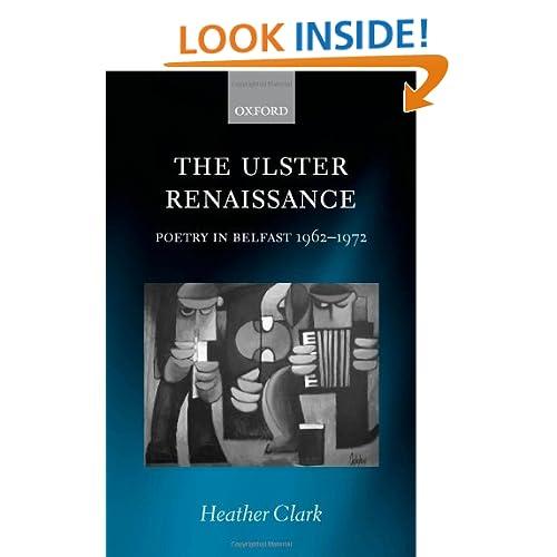The Ulster Renaissance: Poetry in Belfast 1962-1972