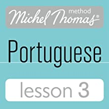 Michel Thomas Beginner Portuguese, Lesson 3  by Virginia Catmur Narrated by Virginia Catmur