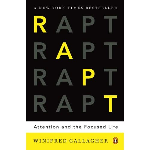 Winifred Gallagher - Rapt: Attention and the Focused Life