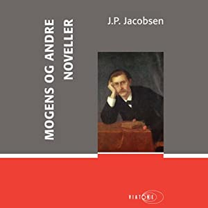 Mogens og andre noveller [Mogens and Other Stories] | [J. P. Jacobsen]