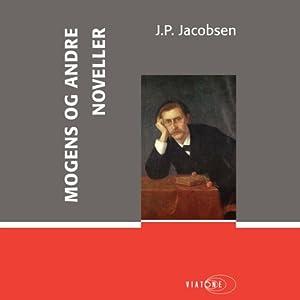 Mogens og andre noveller [Mogens and Other Stories] | [J. P. Jacobsen]