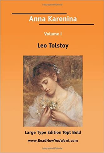 Anna Karenina Volume I(Large Print) written by Leo Tolstoy