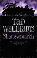 Shadowmarch: Shadowmarch Trilogy Book One (Shadowmarch Quartet)