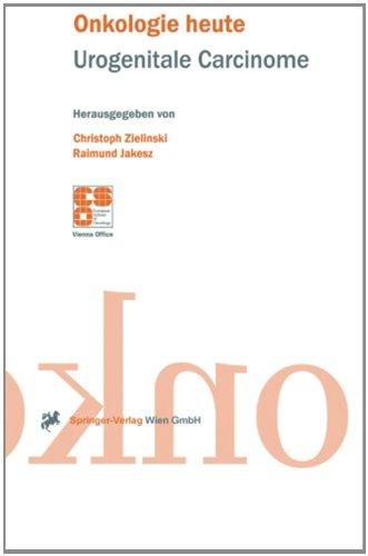 Urogenitale Carcinome (Onkologie Heute) (German Edition)