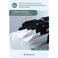 Gestión auxiliar de archivo en soporte convencional o informático. adgg0408 - operaciones auxiliares de servicios...
