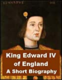 King Edward IV of England, A Short Biography