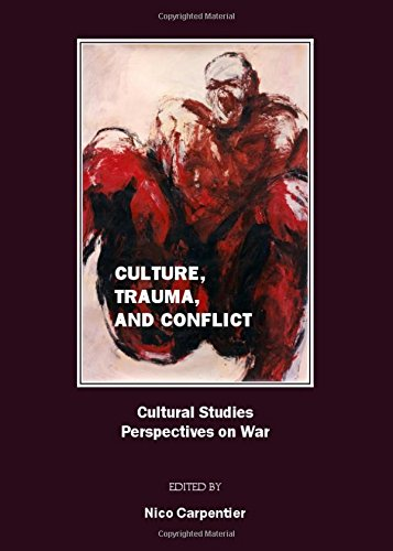 Culture, Trauma, and Conflict: Cultural Studies Perspectives on War