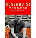 Painting Below Zero: Notes on a Life in Art (Hardback) - Common