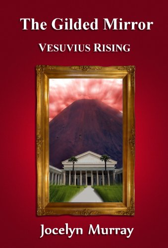The Gilded Mirror: Vesuvius Rising (Volume 2)