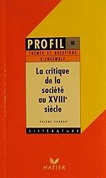 La  critique de la société au XVIIIe siècle