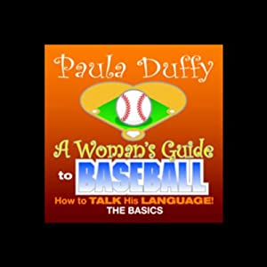 Woman's Guide to Baseball | [Paula Duffy]