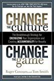 img - for Change the Culture, Change the Game : The Breakthrough Strategy for Energizing Your Organization and Creating Accountability for Results (Hardcover)--by Roger Connors [2011 Edition] book / textbook / text book
