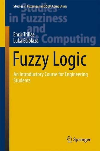 Fuzzy Logic: An Introductory Course for Engineering Students (Studies in Fuzziness and Soft Computing)