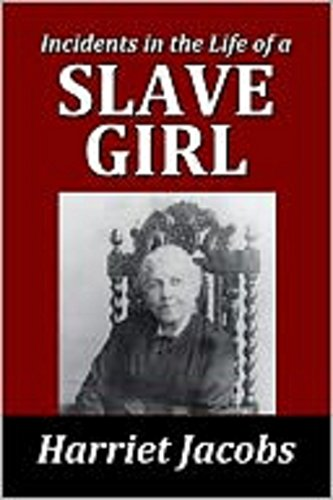 essays harriet jacobs incidents slave girl Harriet jacobs essaysharriet jacobs tells the story of her life in slavery in incidents in the life of a slave girl though born a slave in 1813 in north carolina.