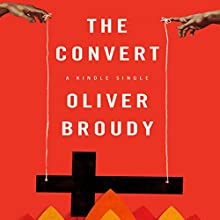 The Convert (       UNABRIDGED) by Oliver Broudy Narrated by Gary Dana