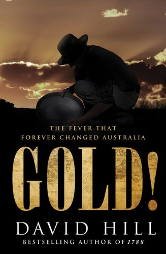 Gold!: The Fever that Forever Changed Australia