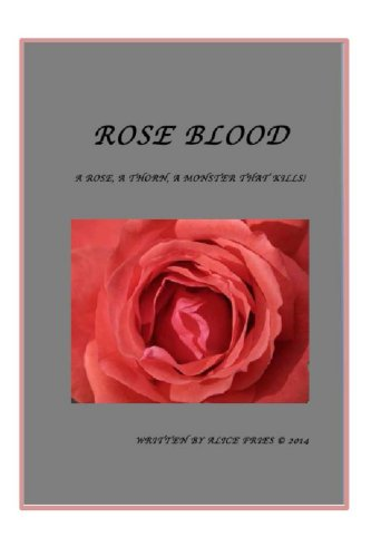 Rose Blood (A Rose A Thorn A Monster That Kills Book 1)