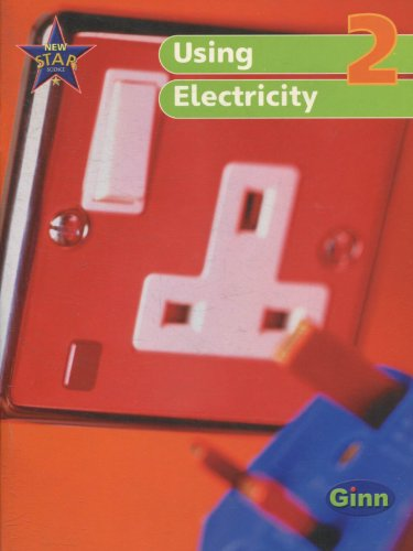 New Star Science Year 2/P2: Using Electricity Pupil's Book (Star Science New Edition)