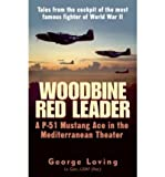 img - for Woodbine Red Leader: A P-51 Ace in the Mediterranean Theater (Paperback) - Common book / textbook / text book