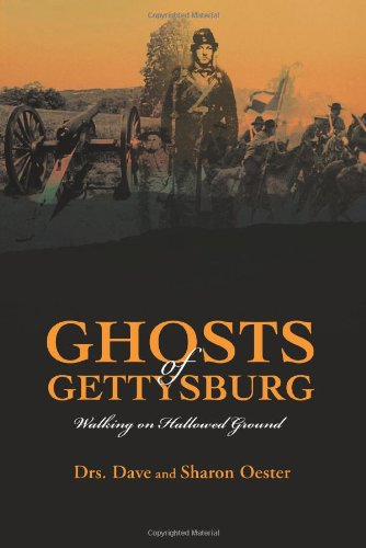 Ghosts of Gettysburg: Walking on Hallowed Ground