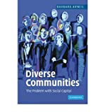 img - for [ { DIVERSE COMMUNITIES: THE PROBLEM WITH SOCIAL CAPITAL } ] by Arneil, Barbara (AUTHOR) Oct-01-2006 [ Paperback ] book / textbook / text book
