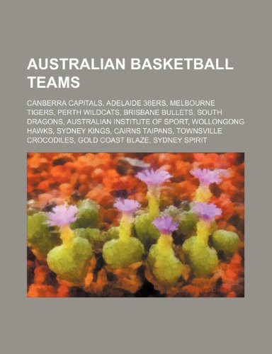 australian-basketball-teams-canberra-capitals-adelaide-36ers-melbourne-tigers-perth-wildcats-brisban