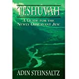 Teshuvah: A Guide for the Newly Observant Jew
