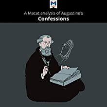 A Macat Analysis of Augustine's Confessions Audiobook by Jonathan D. Teubner Narrated by  Macat.com