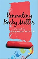 Renovating Becky Miller (Becky Miller, Book 2)