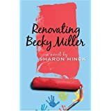 Renovating Becky Miller (Becky Miller, Book 2) ~ Sharon Hinck
